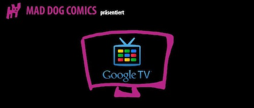 MadDog Comics auf GoogleTV